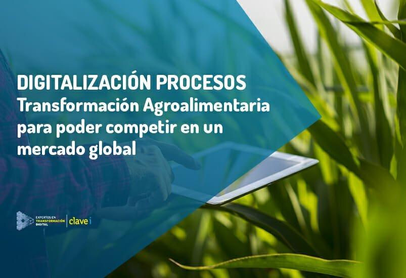 Transformación digital Agroalimentaria para competir globalmente