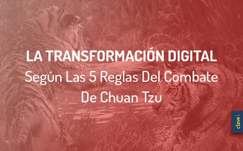 Las 5 Reglas Del Combate de Chuan Tzu Aplicadas a La Transformación Digital
