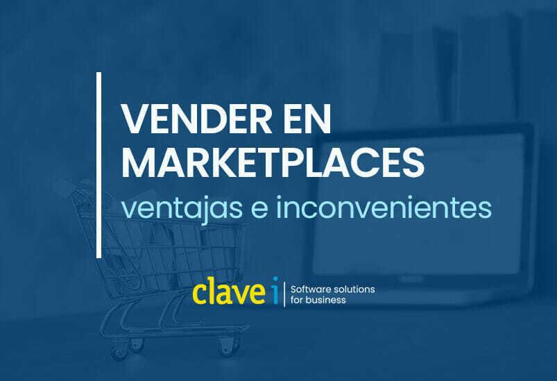 Vender en marketplaces: Ventajas e inconvenientes.